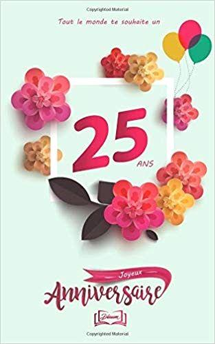 Anniversaire 25 Ans Original Ideas Anniversaire 25 Ans Carte