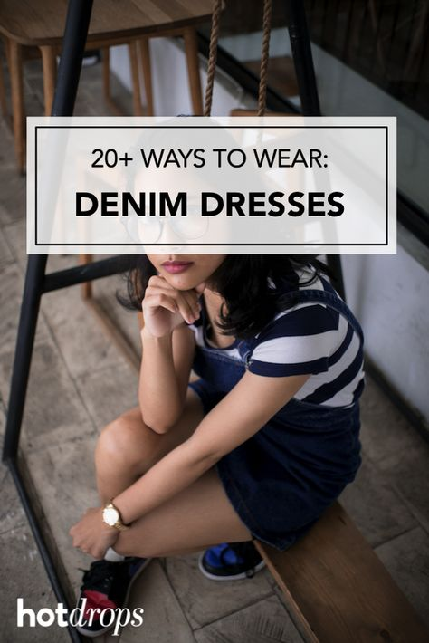 See how to wear denim dresses throughout the year in our women's style guide  #denimdresses #denimdressoutfit #jeandresses