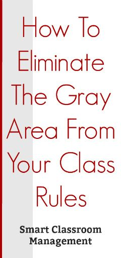 How To Eliminate The Gray Area From Your Class Rules