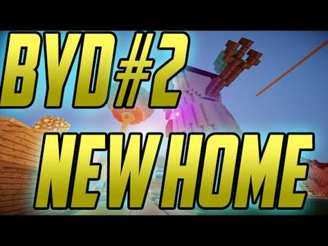 """""""NEW HOME!?"""" Minecraft bYd Server Epidode 2 - YouTube"""