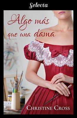 Reseña Algo Más Que Una Dama Christine Cross Libros Romanticos Gratis Libros De Romance Libros Gratis