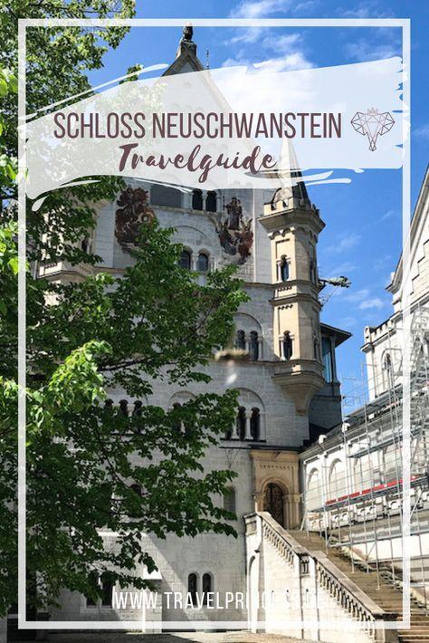 Schloss Neuschwanstein Die Besten Tipps Fur Deinen Besuch Reisen Allgemein Schloss Neuschwanstein Und Neuschwanstein