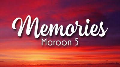 Maroon 5 Memories Mp3 Download Lyrics And Video In 2020 Maroon 5 Lyrics Song Lyrics Maroon 5