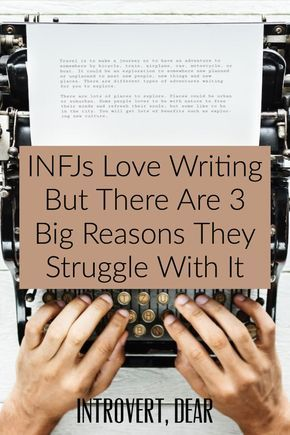 INFJs Love Writing But There Are 3 Big Reasons They Struggle