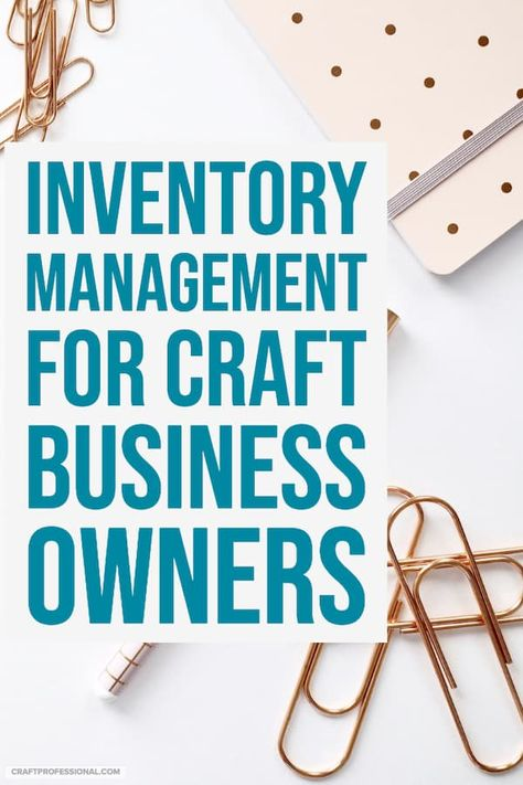 Improve Inventory Management for Your Craft Business