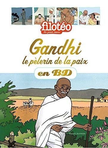 Obtenez Le Livregandhi Le Pelerin De La Paix En Bd Par Laurence Vanin Au Format Pdf Ou Epub Vous Pouvez Lire Des Livres E Livres A Lire Livres En Ligne Gandhi