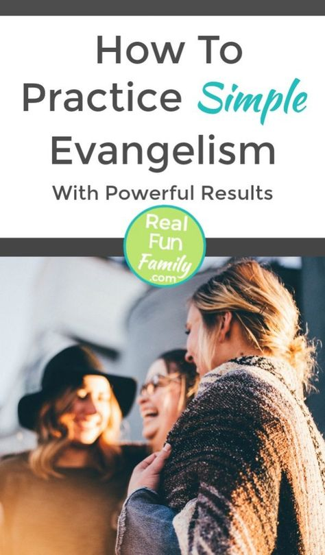 How To Practice Simple Evangelism With Powerful Results | Real. Fun. Family.