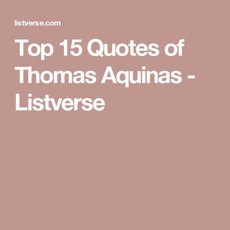 Top quotes by Thomas Aquinas-https://s-media-cache-ak0.pinimg.com/474x/d0/62/15/d06215b063163d2225ca03b1d5a40060.jpg