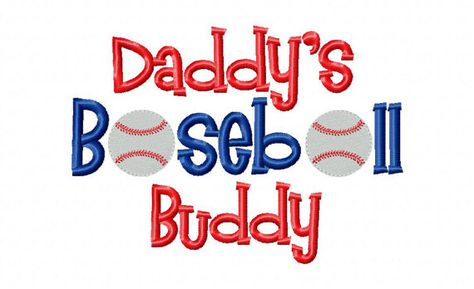Baseball Embroidery Design Daddy S Baseball Buddy Sports Embroidery Saying 4x4 5x7 6x10 Hoop Instant Download Baby Boy Outfits Boy Outfits Take Home Outfit