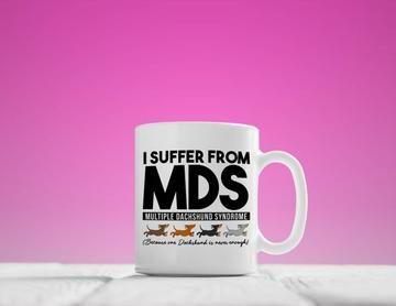 I Suffer From Mds Multiple Dachshund Syndrome Mug Dachshund Mug Gift For Dachshund Lovers Weiner Mug Funny Dachshu Mugs Best Coffee Mugs Funny Coffee Mugs