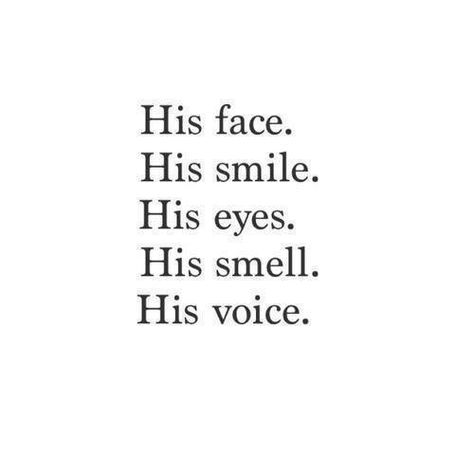 I miss his smile, his laugh, his smell, his arms around me.....and his kisses.  I miss hearing him breathe and seeing his handsome face in the morning.  God I miss him.  All of him.