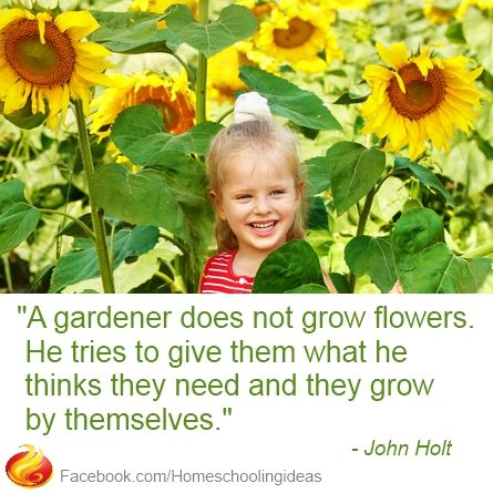 And this is how we grow kids too! #homeschool #quote