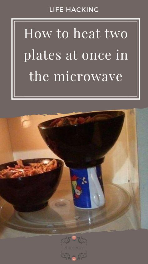 How To Heat Two Plates At Once In The Microwave Life Hacks