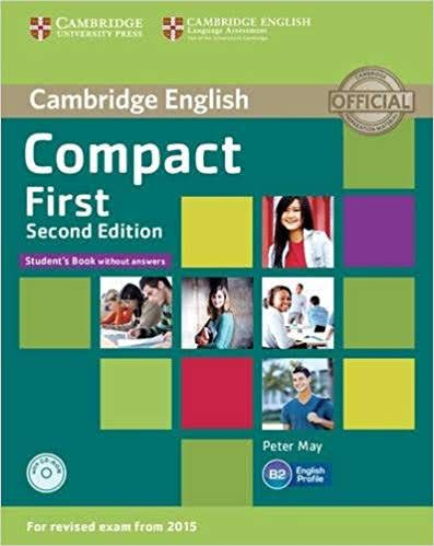 Pdf 2cd Cambridge English Compact B2 First Student S Book With Answers 2nd Edition Maestra Libro Ingles