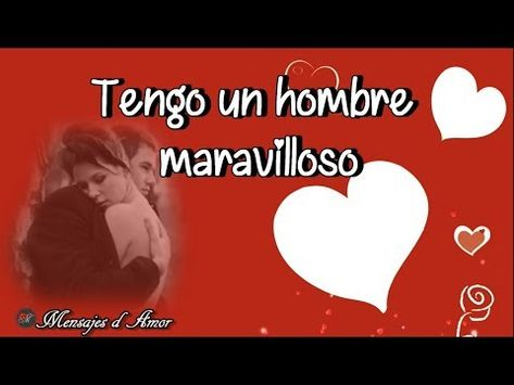 Video De Amor Para Mi Esposo Con Musica Romantica Te Amo Youtube Youtube Amor Videos