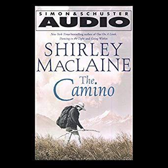 Amazon Com The Camino A Journey Of The Spirit Edicion Audio Audible Shirley Maclaine Simon Schuster Audio The Camino Shirley Maclaine Simon Schuster