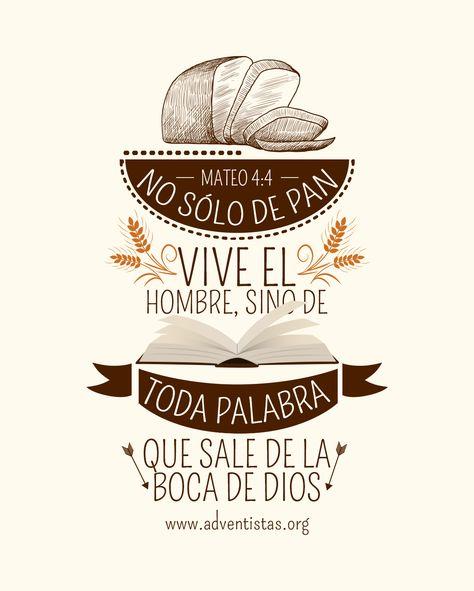 Lucas 4:4 Jesús, respondiéndole, dijo: Escrito está: No sólo de pan vivirá el hombre, sino de toda palabra de Dios.                                                                                                                                                      Más