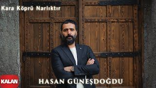 Hasan Gunesdogdu Kara Kopru Narliktir Mp3 Indir Hasangunesdogdu Karakoprunarliktir Yeni Muzik Muzik Insan