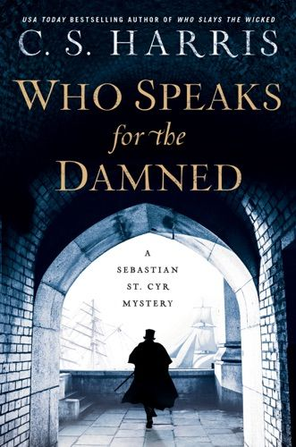 Read Download Who Speaks For The Damned By C S Harris For Free