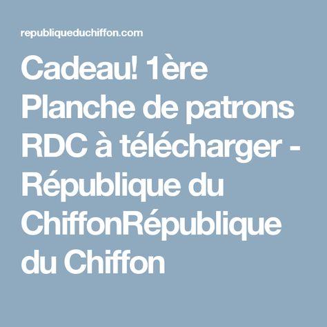 Cadeau! 1ère Planche de patrons RDC à télécharger - République du ChiffonRépublique du Chiffon