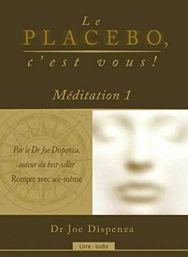 Le Placebo C Est Vous Meditation 1 Livre Audio De Jo Https Www Amazon Fr Dp 2897365870 Ref Cm Sw R Pi Dp U X 7su3cb69tgwqp Placebo Books Audio