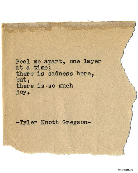 So thankful for the joy beneath all my sadness. Working to be able to claim both. -Al Typewriter Series by Tyler Knott Gregson Great Words, Wise Words, Collateral Beauty, Most Beautiful Words, Beautiful Life, Typewriter Series, Poem Quotes, Lyric Quotes, Lyrics