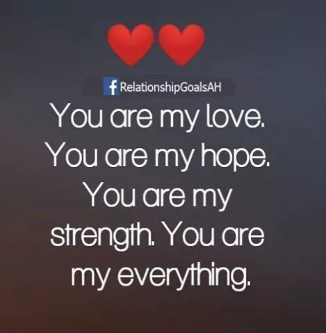 You Are My Love You Are My Everything Love Love Images Love Quotes And Sayings Love Pic You Are My Everything You Are My Everything Quotes Relationship Memes