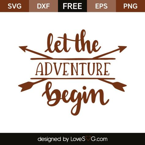 *** FREE SVG CUT FILE for Cricut, Silhouette and more *** Let the adventure begin