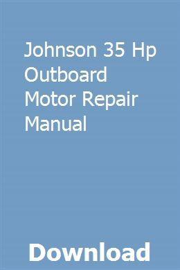Johnson 35 Hp Outboard Motor Repair Manual Repair Manuals Outboard Motors Outboard