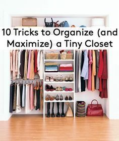 How To Maximize Your Closet Space | Tiny Closet, Small Closets And  Organizing