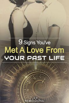 9 Signs You Have Met A Love From Your Past Life Mind Journal Past Love Quotes Soulmate Signs Past Life