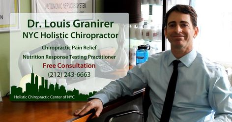 Holistic Chiropractic Center - Dr. Louis Granirer, NYC Chiropractor As a leading NYC Nutrition Response Testing Practitioner, I can help to support you to overcome chronic illness and discomfort with natural remedies your body requires to feel better.