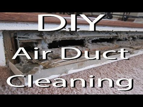 Diy Air Heat Duct Cleaning Free Clean Air Ducts Duct Cleaning