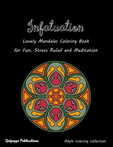 Infatuation Lovely Mandalas Coloring Book For Fun Stress Relief And Meditation Coloringbooks Coloringbooksf Coloring Books Mandala Coloring Books Good Books