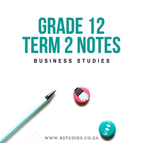 Business Studies, Grade 12 Term 2 Notes, CAPS Curriculum, 2nd Term Content, South Africa