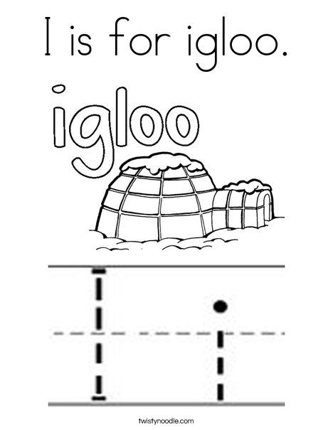 I Is For Igloo Coloring Page Twisty Noodle Igloo Kids Prints