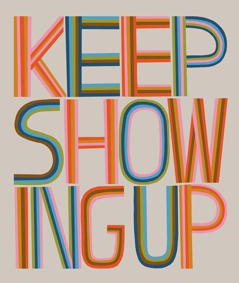 Keep Showing Up - Art Print                      – Lisa Congdon