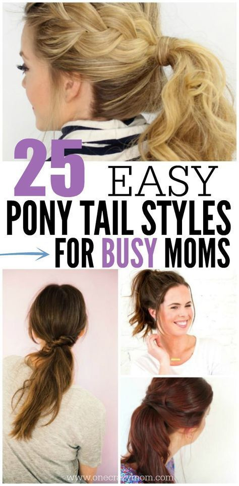 Here Are 25 Quick And Easy Ponytail Hairstyles For Busy Moms Look Fabulous With These Simple Pon Ponytail Hairstyles Easy Simple Ponytails Easy Mom Hairstyles