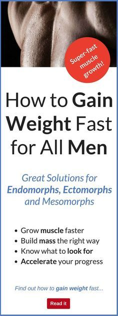 How to Gain Weight Fast for Men: Works for Endomorphs, Ectomorphs and Mesomorphs
