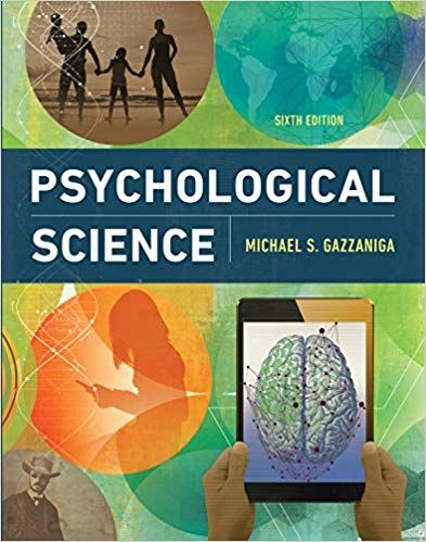 Test Bank For Psychological Science 6th Edition By Michael
