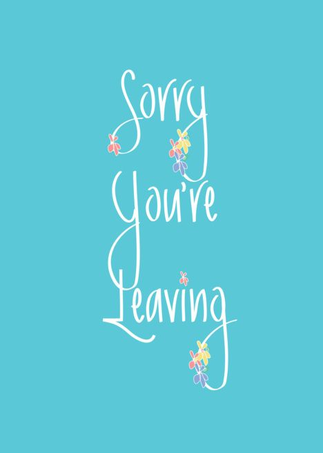 Sorry You Rsquo Re Leaving With Handlettering And Flowers Card Ad Sponsored Leaving Rsquo Ha Card Template Leaving Cards Infographic Design Template