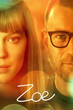Watch Full Zoe For Free Free Movies Online Streaming Movies Online Full Movies Online Free