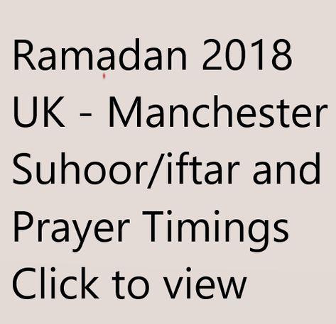 Ramadan 2018 UK - Manchester Suhoor/Iftar and Prayer