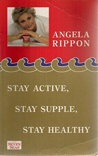 Stay Active Stay Supple Stay Healthy by Angela Rippon - Ebury Publishing - ISBN 10 0091862671 - ISBN 13 0091862671 - Preparing Stay Active…