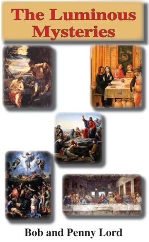The Luminous Mysteries (The Rosary the Life of Jesus and Mary)
