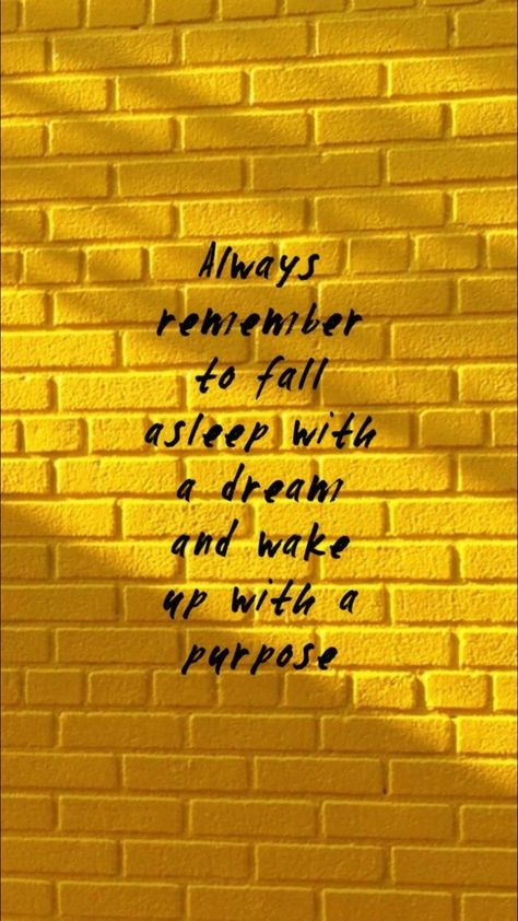 »Always remember to fall asleep with a dream and wake up with a purpose.« •Quotes• -  - #backgrounds