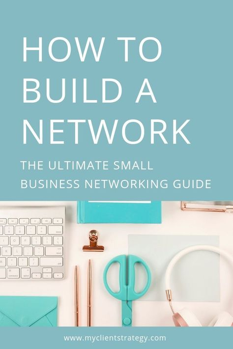 How to build a network: The ultimate small business networking guide