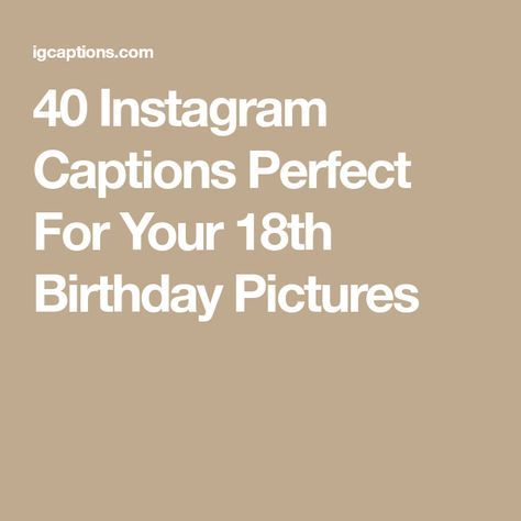 40 Instagram Captions Perfect For Your 18th Birthday ...