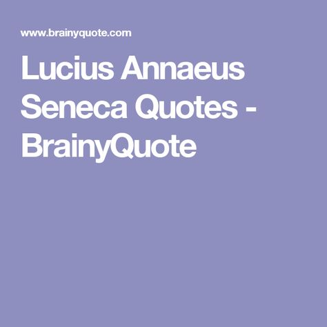 Top quotes by Lucius Annaeus Seneca-https://s-media-cache-ak0.pinimg.com/474x/d1/4b/7e/d14b7ed94fbac121bf0d70b5e88bfa30.jpg