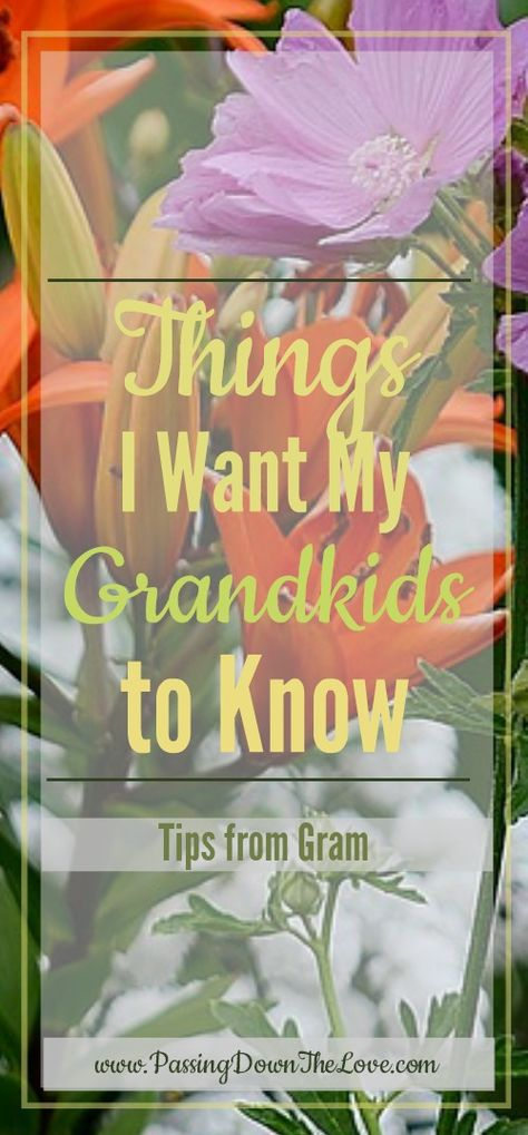 Things I want my Grandkids to know: Tips from Gram. I want my Grandchildren to know they are loved and have the support of their family. Here are some things I want them to remember. Sister Love Quotes, Father Daughter Quotes, Grandmother Quotes, Father Quotes, Family Quotes, Quotes For Kids, Inspiring Quotes About Life, Inspirational Quotes, Quotes About Grandchildren
